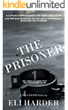 The Prisoner: He's About To Learn What Real Punishment Is Like: A Hard BDSM Series