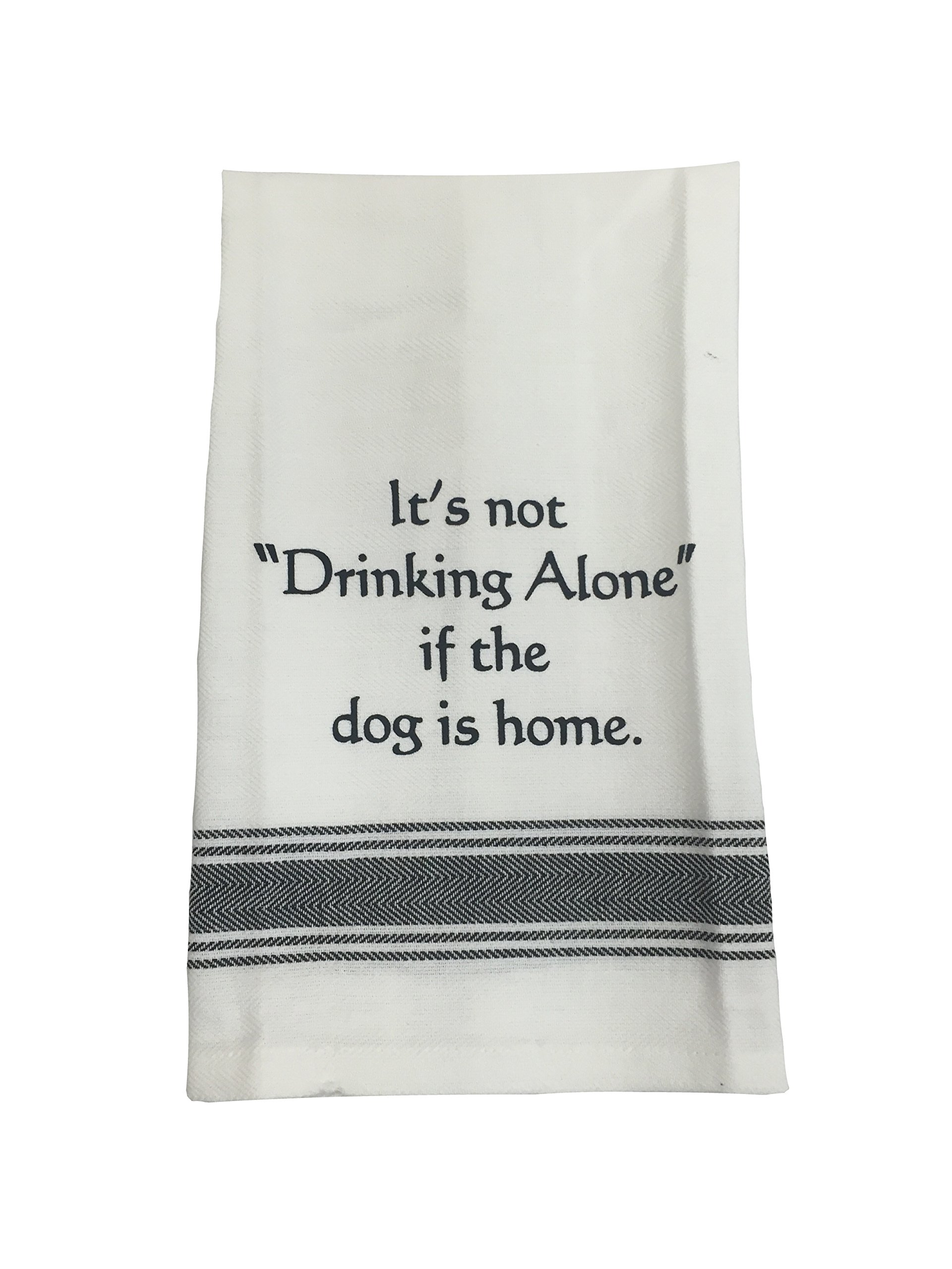 TOWEL: It's Not Drinking Alone If The Dog Is Home.