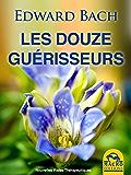 Les Douze Guérisseurs: Les dosages des préparations avec les Fleurs de Bach
