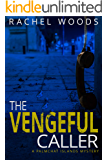 The Vengeful Caller: A gripping mystery with suspense and romance (A Palmchat Islands Mystery Book 2)