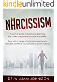 Narcissism: A Survival Guide to Beat and Disarming the Covert-Aggressive Narcissist in Your Life. Deal With a Range of Narcissistic Personality Disorders and Heal Yourself After a Passive Abuse