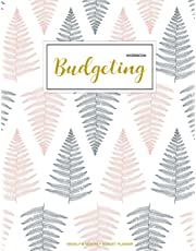Budgeting Workbook: Finance Monthly & Weekly Budget Planner Expense Tracker Bill Organizer Journal Notebook Budget Planning Budget Worksheets Personal ... Money Workbook Pink Floral Cover: Volume 1