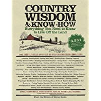 Country Wisdom & Know-How: A Practical Guide to Living off the Land