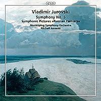 """Jurovski: Symphony No. 5 & Symphonic Pictures """"Russian Painters"""""""