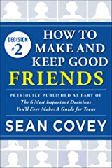 "Decision #2: How to Make and Keep Good Friends: Previously published as part of ""The 6 Most Important Decisions You'll Ever Make"" Kindle Edition"