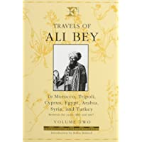 Travels of Ali Bey in Morocco, Tripoli, Cyprus, Egypt, Arabia, Syria and Turkey Between the Years 1803 and 1807: Vol 2 (Folios Archive Library)