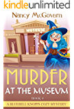 Murder At The Museum: A Paranormal Witch Cozy Mystery (A Bluebell Knopps Witch Cozy Mystery Book 4)