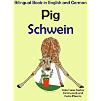 Bilingual Book in English and German: Pig — Schwein (Learn German for Kids 2)