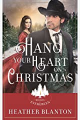 Hang Your Heart on Christmas: A Historical Western Christian Romance (The Brides of Evergreen Book 1) Kindle Edition