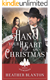 Hang Your Heart on Christmas: A Historical Western Christian Romance (The Brides of Evergreen Book 1)