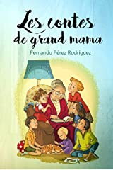 Les Contes  de Grand Mama (French Edition) Kindle Edition