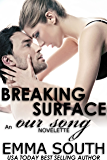 Breaking Surface: An Our Song Novelette (OUR SONG SERIES Book 2)