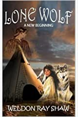 Lone Wolf: A New Beginning (Lone Wolf Western Series Book 1)
