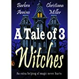 A Tale of 3 Witches: A Toad Witch Mystery & Stacy Justice Mystery Collaboration (The Toad Witch Mysteries Book 5)