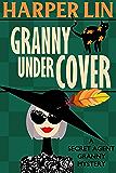 Granny Undercover (Secret Agent Granny Book 2)