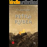 Petra Rubea (Italicae Historiae) (Italian Edition)
