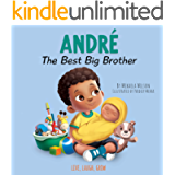 André The Best Big Brother: A Story to Help Prepare a Soon-To-Be Older Sibling for a New Baby for Kids Ages 2-8 (Live…