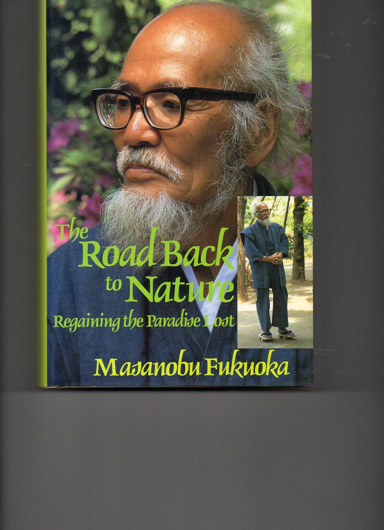 The Road Back to Nature: Regaining the Paradise Lost, Masanobu Fukuoka