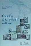 Caminhos da saúde pública no Brasil