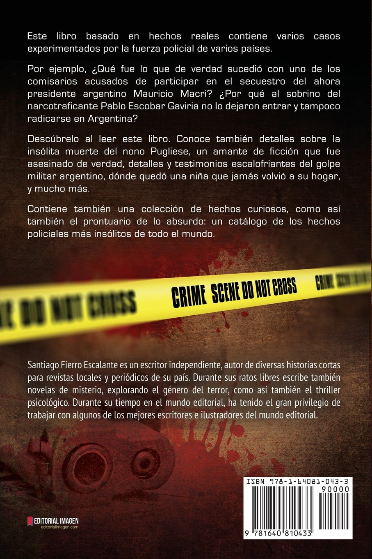 Casos Policiales Reales: Historias verídicas de crímenes, asesinatos y casos violentos: Amazon.es: Santiago Fierro Escalante: Libros