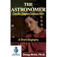 The Astronomer Cecilia Payne-Gaposchkin – A Short Biography (30 Minute Book Series 6)