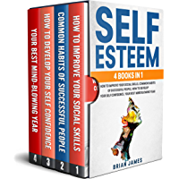 Self Esteem: 4 Books in 1:  How to Improve Your Social Skills, Successful People Habits, Self-Confidence, Social Intelligence and Secrets to Better Yourself (English Edition)