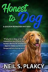 Honest to Dog (Cozy Dog Mystery): Golden Retriever Mystery #7 (Golden Retriever Mysteries) Kindle Edition