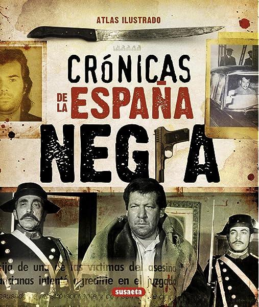 Crónicas De La España Negra Atlas Ilustrado: Amazon.es: Piquer, Mar, Susaeta, Equipo: Libros