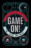Game On!: Video Game History from Pong and Pac-Man
