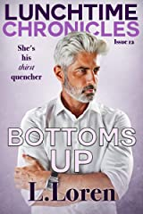 Lunchtime Chronicles: Bottoms Up Kindle Edition