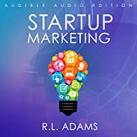 Startup Marketing: 23 Online Marketing Strategies to Help Create Explosive Business Growth