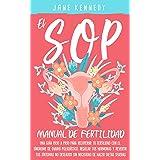 El SOP - manual de fertilidad: Una guía paso a paso para recuperar tu fertilidad con el síndrome de ovario poliquístico, regu
