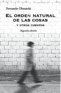 el orden natural de las cosas: cuentos (Spanish Edition)