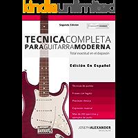 Técnica Completa Para Guitarra Moderna: Total Exactitud En El Diapasón