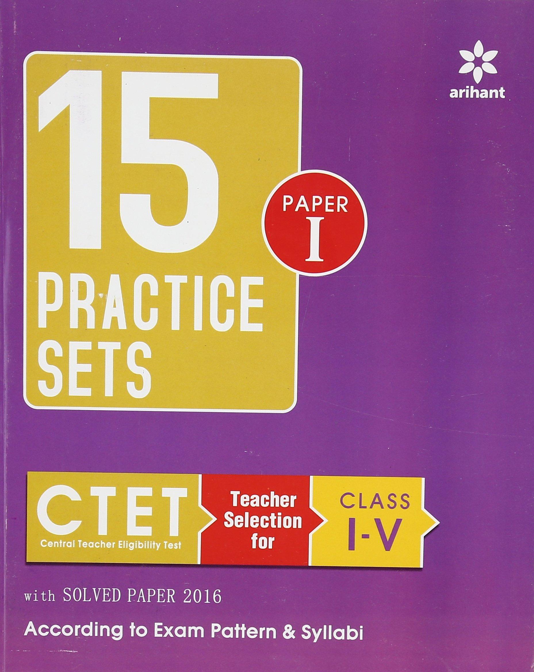 15 Practice Sets CTET Central Teacher Eligibility Test Paper-1 Teacher Selection for Class (I-V) pdf