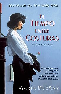 El tiempo entre costuras: A Novel (Atria Espanol) (Spanish Edition)