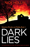 Dark Lies: An unputdownable crime thriller with gripping mystery and suspense (Detective Rhodes and Radley Book 1)
