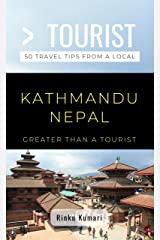 Greater Than a Tourist- Kathmandu Nepal: 50 Travel Tips from a Local Kindle Edition