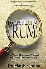 Deconstructing Trump: The Trump Phenomenon Through the Lens of Quotation History Paperback