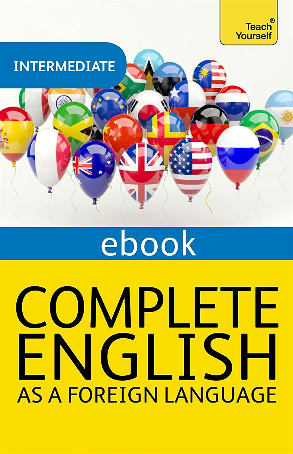 Complete English as a Foreign Language Revised: Teach Yourself ...