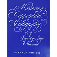 Mastering Copperplate Calligraphy: A Step-By-Step Manual