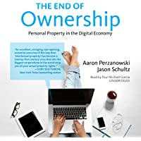 The End of Ownership: Personal Property in the Digital Economy