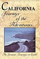The Greatest Journeys on Earth: California Journeys of the Adventurers
