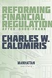 Reforming Financial Regulation After Dodd-Frank (English Edition)