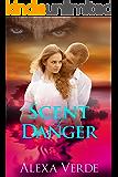 Scent of Danger (Secrets of Rios Azules Book 4)
