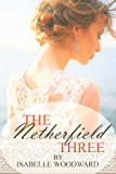 The Netherfield Three: PART I