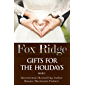 Fox Ridge, Gifts for the Holidays, Book 5: Gifts for the Holidays, Book 5