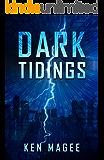 Dark Tidings (Ancient Magic in the Modern World Book 1)