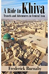 A Ride to Khiva: Travels and Adventures in Central Asia Kindle Edition