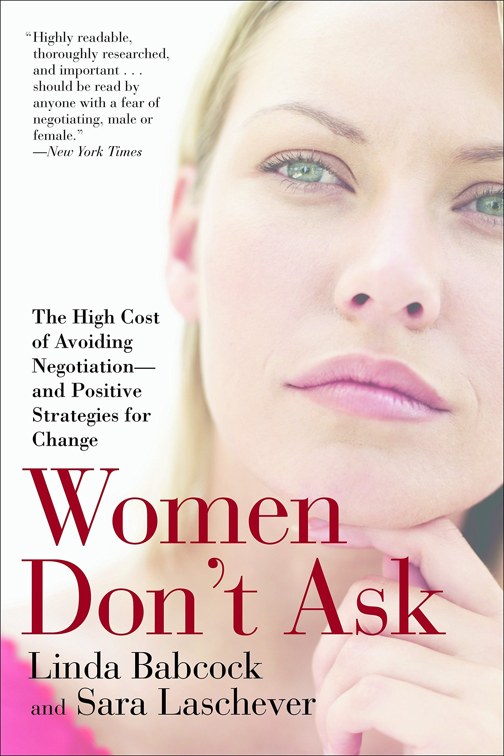 Women Don't Ask: The High Cost of Avoiding Negotiation–and Positive Strategies for Change
